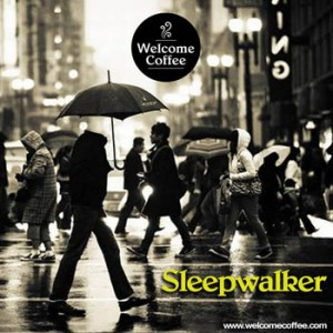 WelcomeCoffeeSleepwalkerCOVER