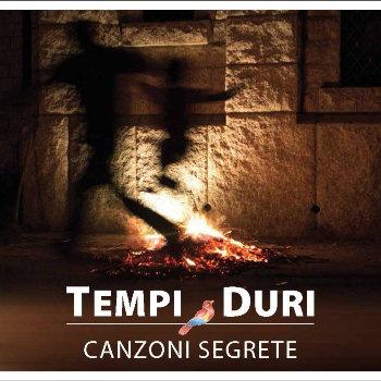 TempiDuriCanzoniSegreteCOVER
