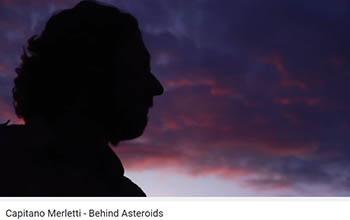 ::Video Rotation:: Capitano Merletti – Behind Asteroids